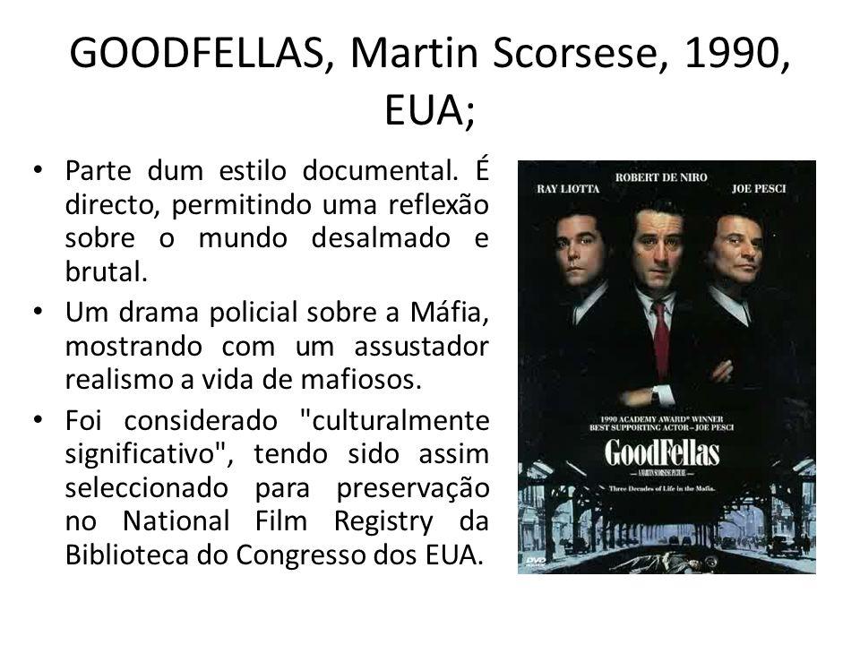 GOODFELLAS, Martin Scorsese, 1990, EUA;