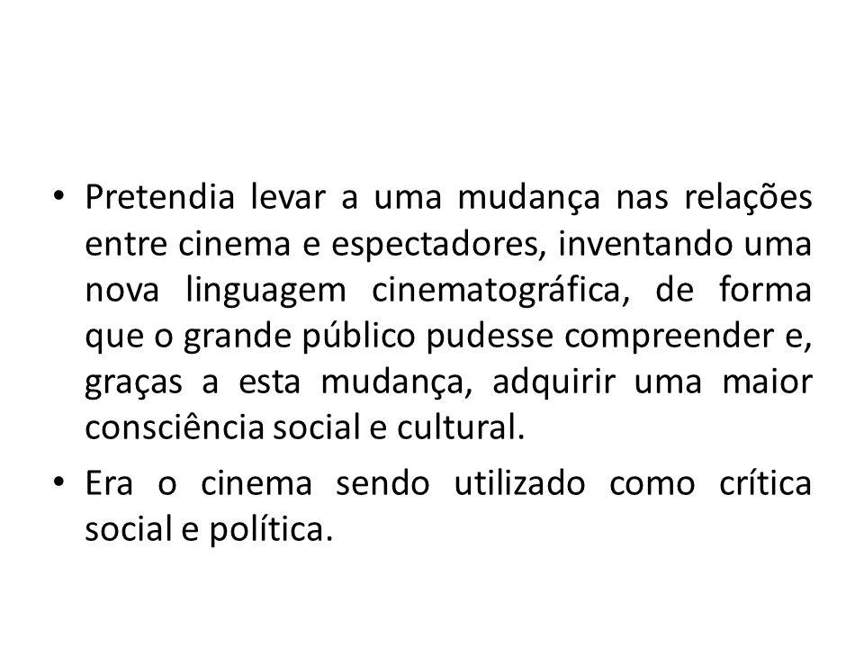 Pretendia levar a uma mudança nas relações entre cinema e espectadores, inventando uma nova linguagem cinematográfica, de forma que o grande público pudesse compreender e, graças a esta mudança, adquirir uma maior consciência social e cultural.
