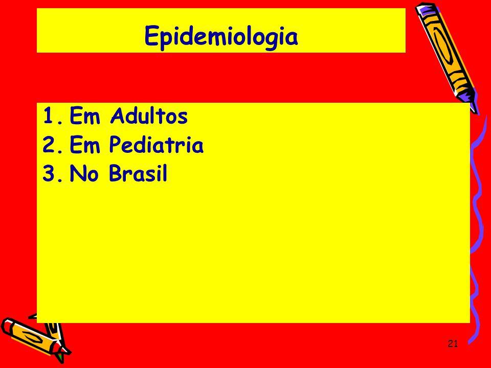 Epidemiologia Em Adultos Em Pediatria No Brasil