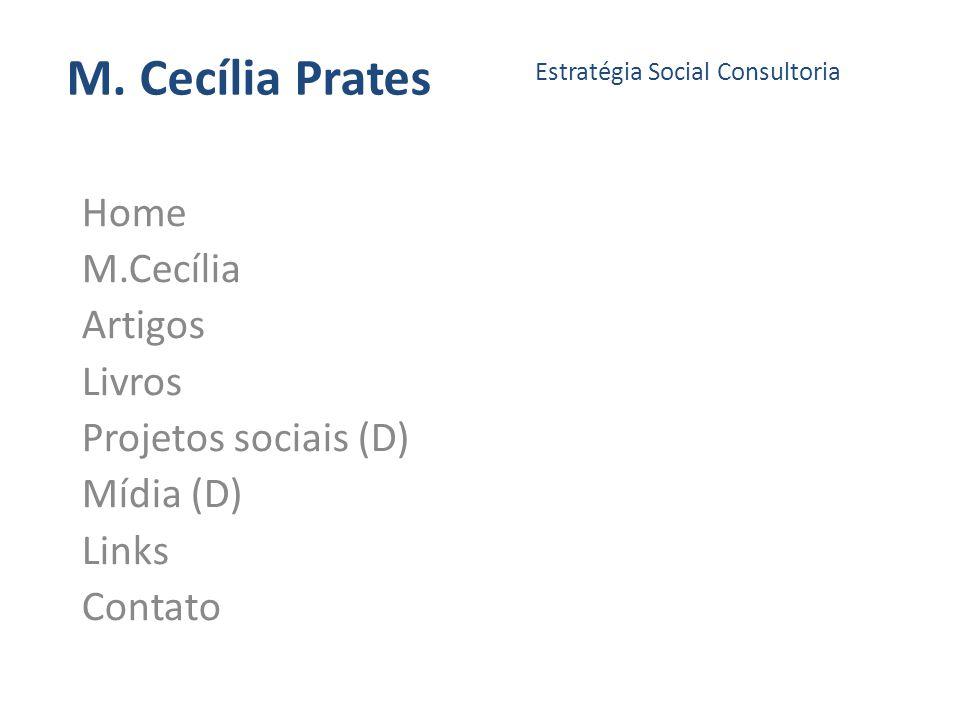 M. Cecília Prates Home M.Cecília Artigos Livros Projetos sociais (D)