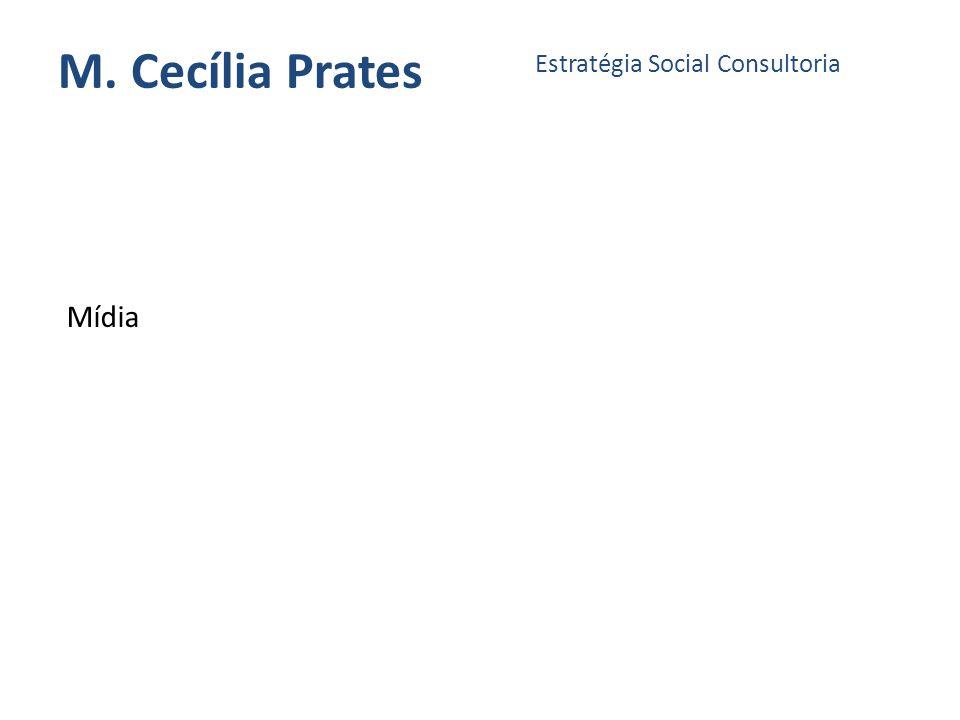 M. Cecília Prates Estratégia Social Consultoria Mídia
