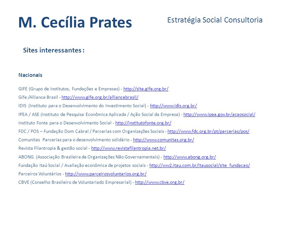 M. Cecília Prates Estratégia Social Consultoria Sites interessantes :