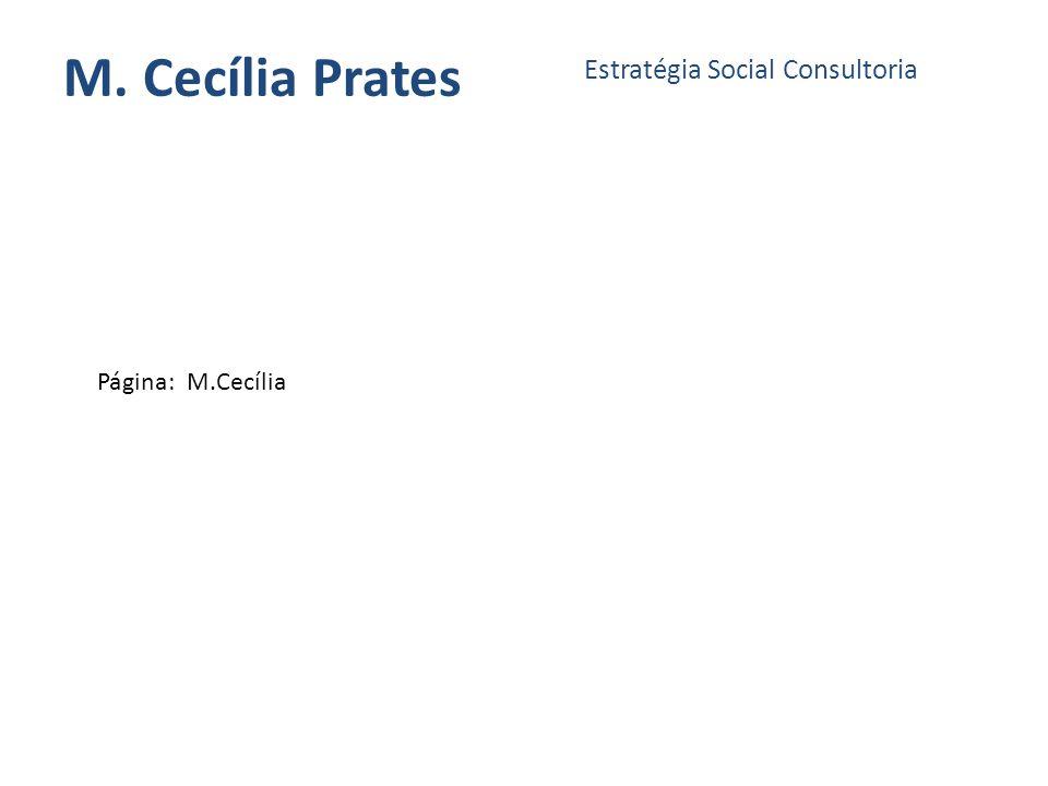 M. Cecília Prates Estratégia Social Consultoria Página: M.Cecília