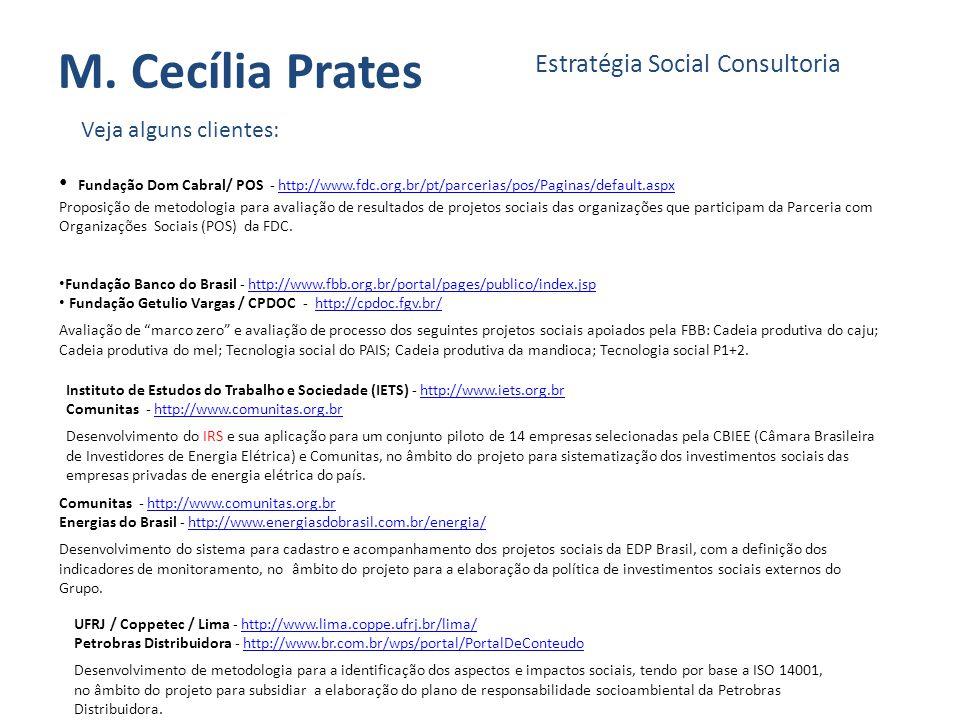 M. Cecília Prates Estratégia Social Consultoria Veja alguns clientes: