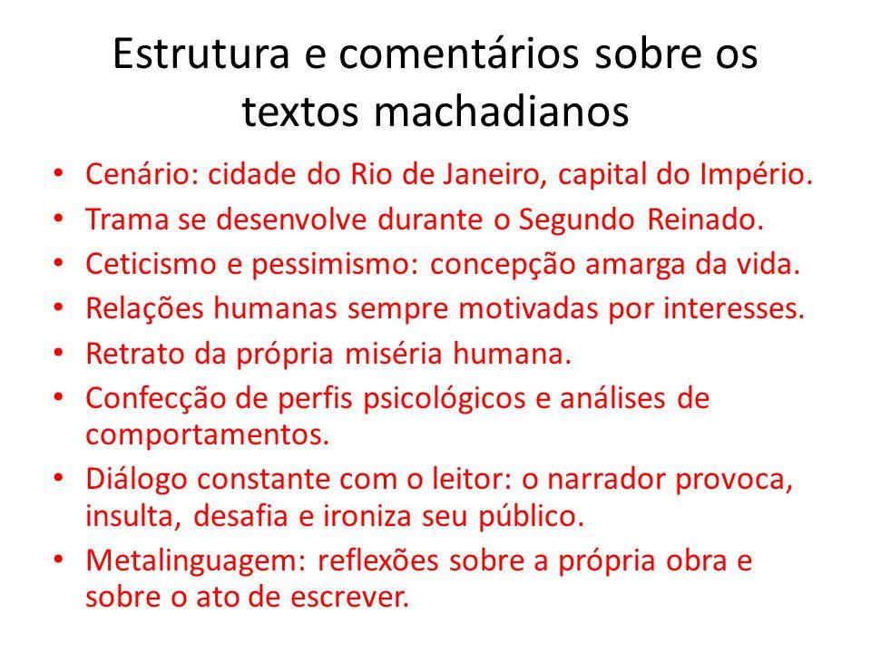 Estrutura e comentários sobre os textos machadianos