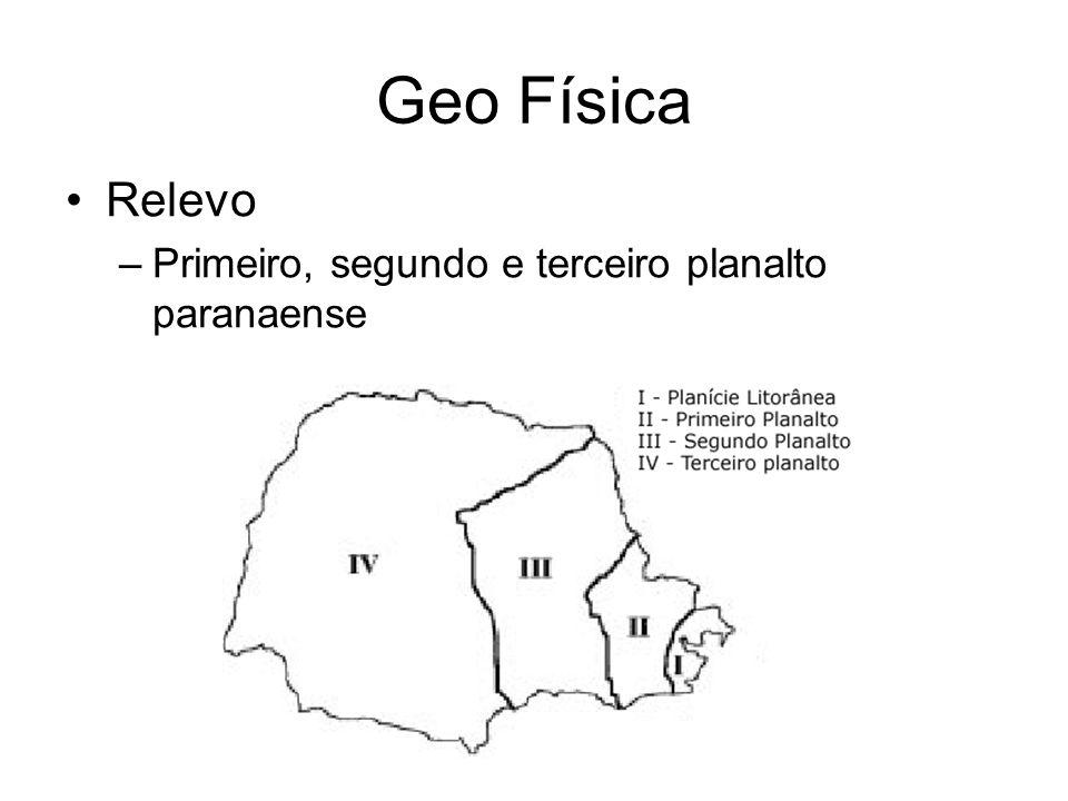 Geo Física Relevo Primeiro, segundo e terceiro planalto paranaense