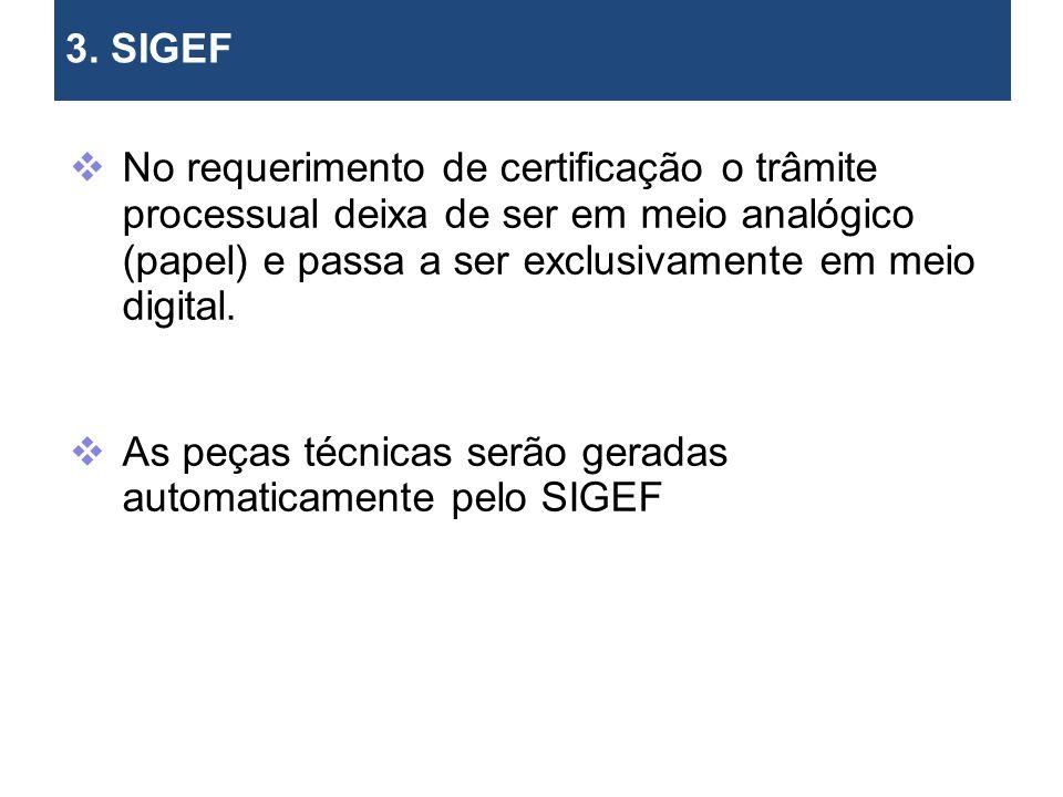 As peças técnicas serão geradas automaticamente pelo SIGEF