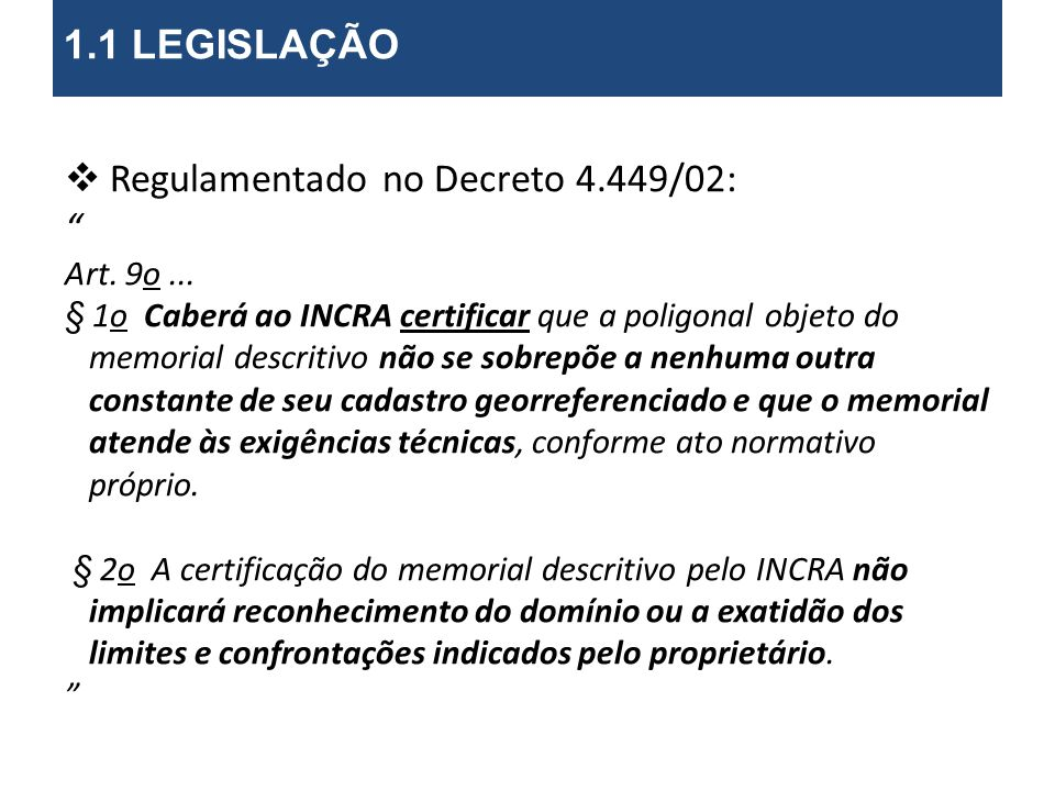 Regulamentado no Decreto 4.449/02: