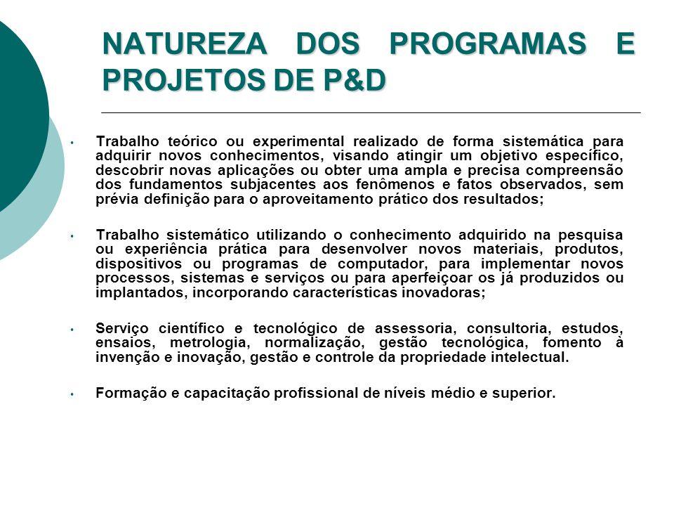 NATUREZA DOS PROGRAMAS E PROJETOS DE P&D