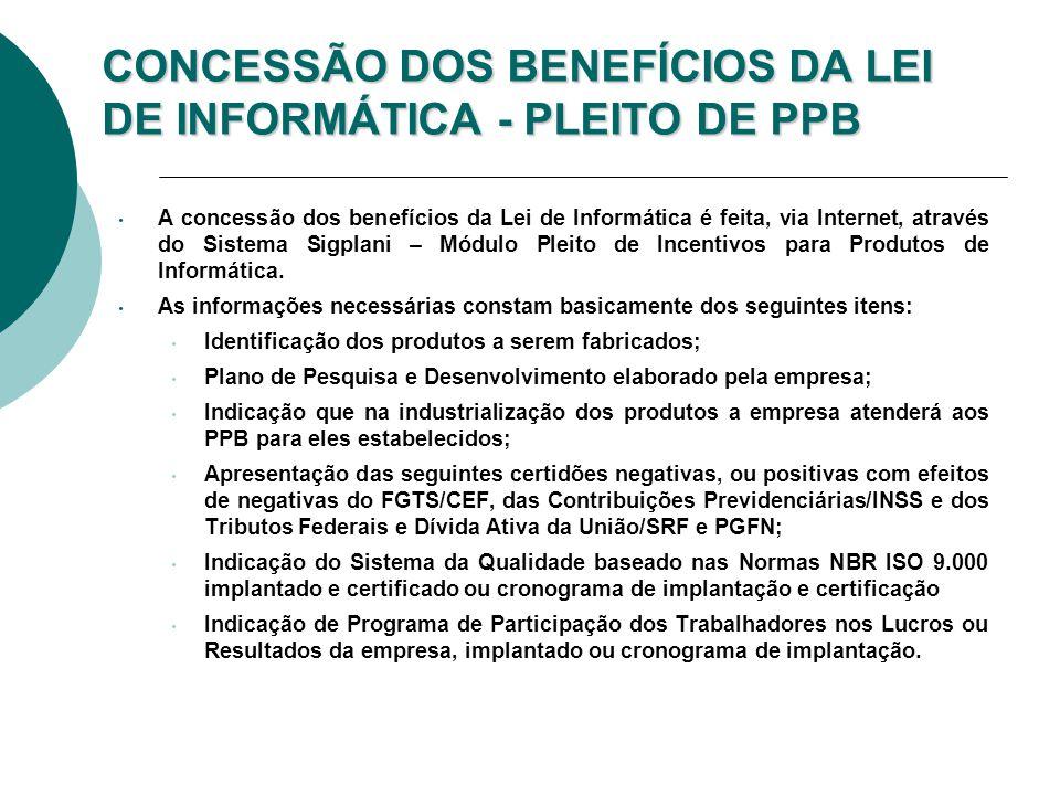 CONCESSÃO DOS BENEFÍCIOS DA LEI DE INFORMÁTICA - PLEITO DE PPB