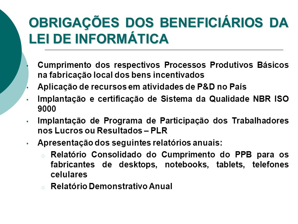 OBRIGAÇÕES DOS BENEFICIÁRIOS DA LEI DE INFORMÁTICA