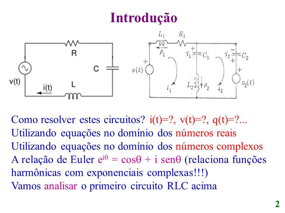 Introdução Como resolver estes circuitos i(t)= , v(t)= , q(t)= ...