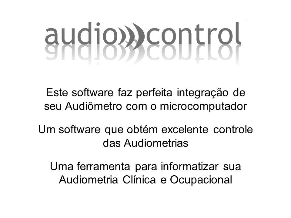 Um software que obtém excelente controle das Audiometrias