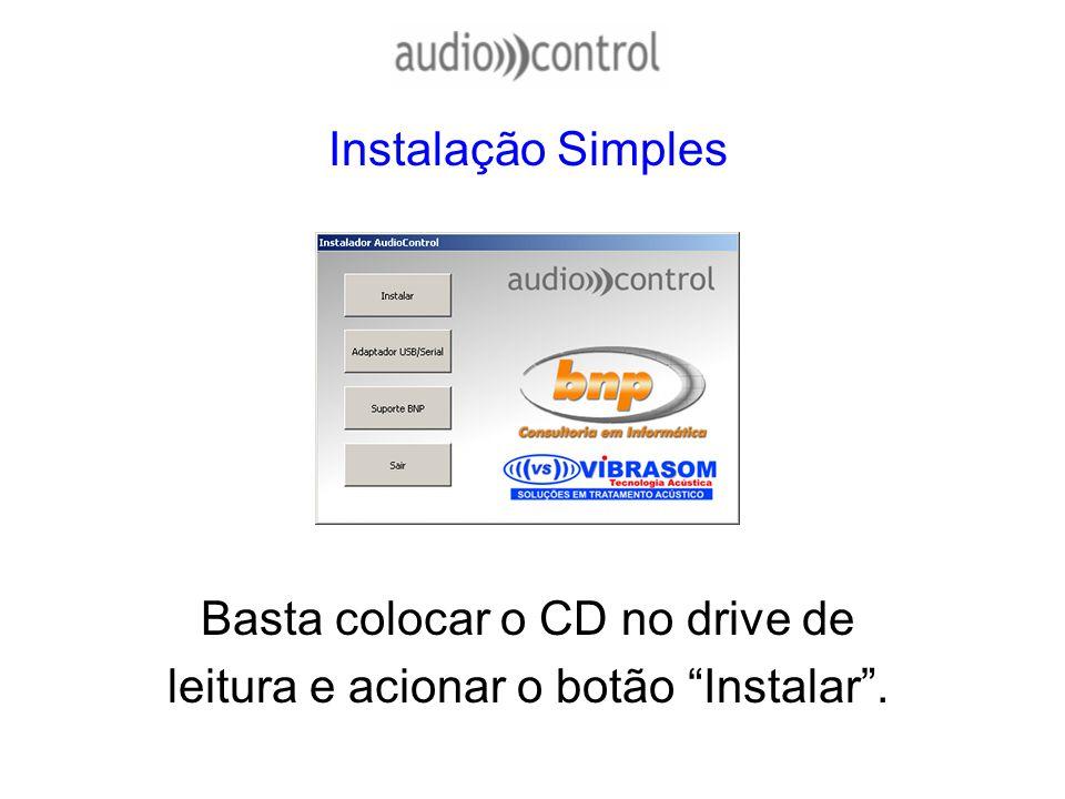 Basta colocar o CD no drive de leitura e acionar o botão Instalar .