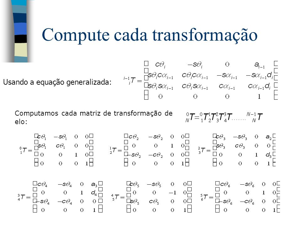 Compute cada transformação