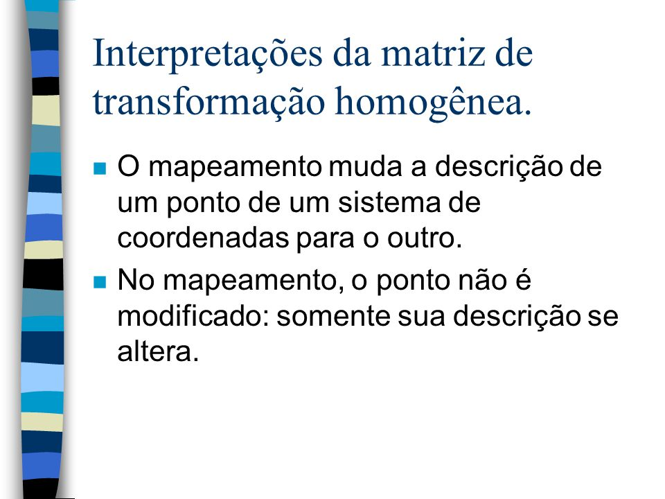 Interpretações da matriz de transformação homogênea.