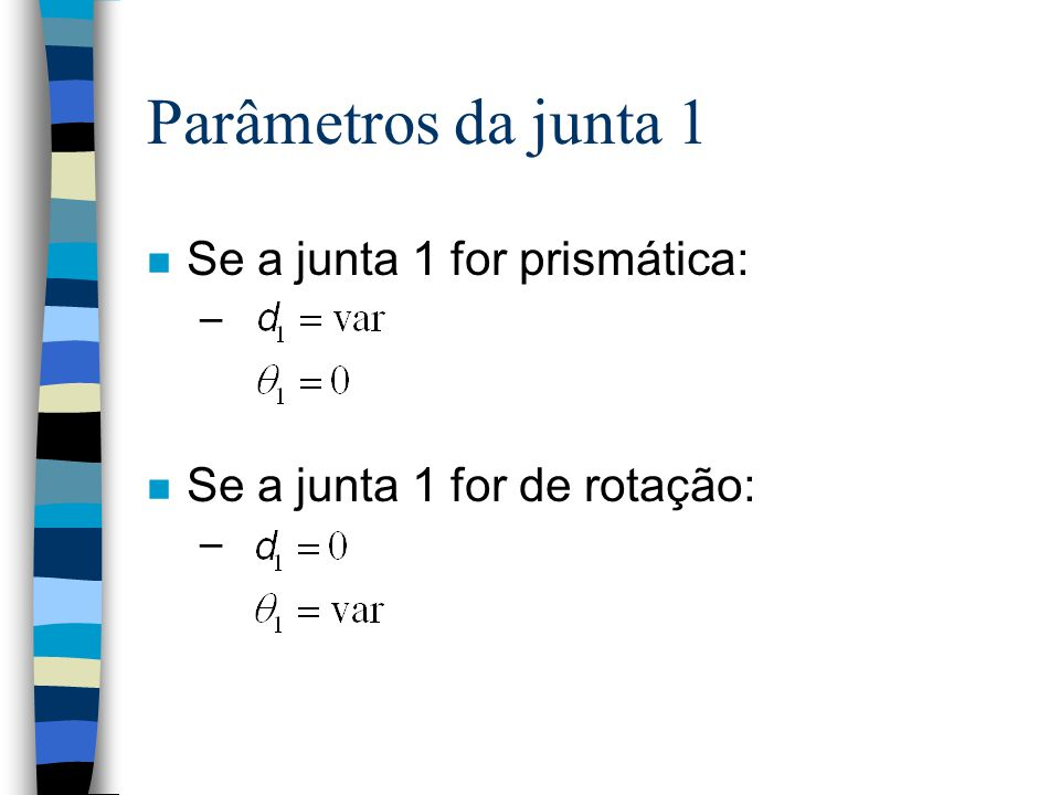 Parâmetros da junta 1 Se a junta 1 for prismática:
