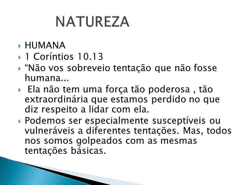 NATUREZA HUMANA 1 Coríntios 10.13