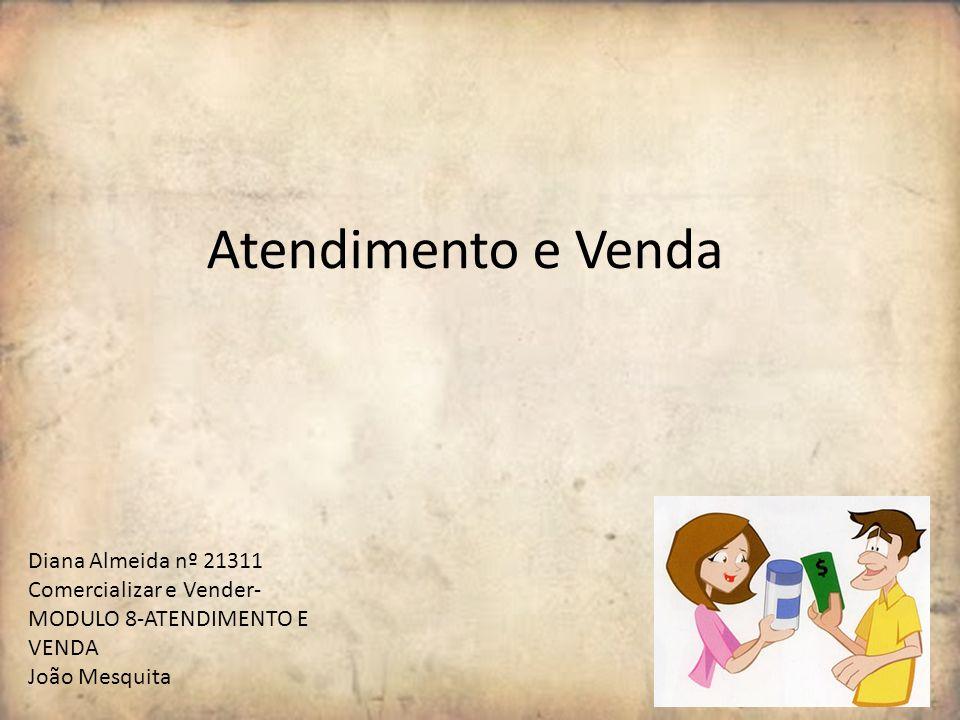 Atendimento e Venda Diana Almeida nº 21311
