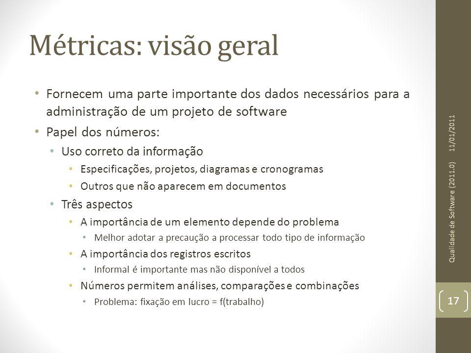 Métricas: visão geral Fornecem uma parte importante dos dados necessários para a administração de um projeto de software.