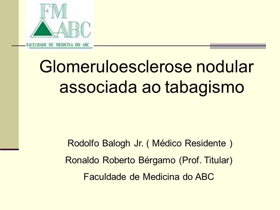 Glomeruloesclerose nodular associada ao tabagismo