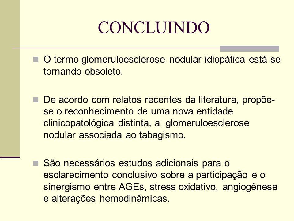 CONCLUINDO O termo glomeruloesclerose nodular idiopática está se tornando obsoleto.