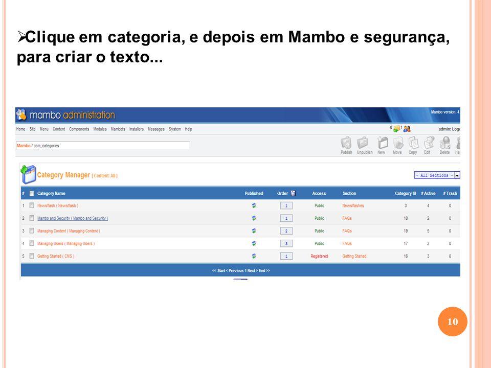 Clique em categoria, e depois em Mambo e segurança, para criar o texto...