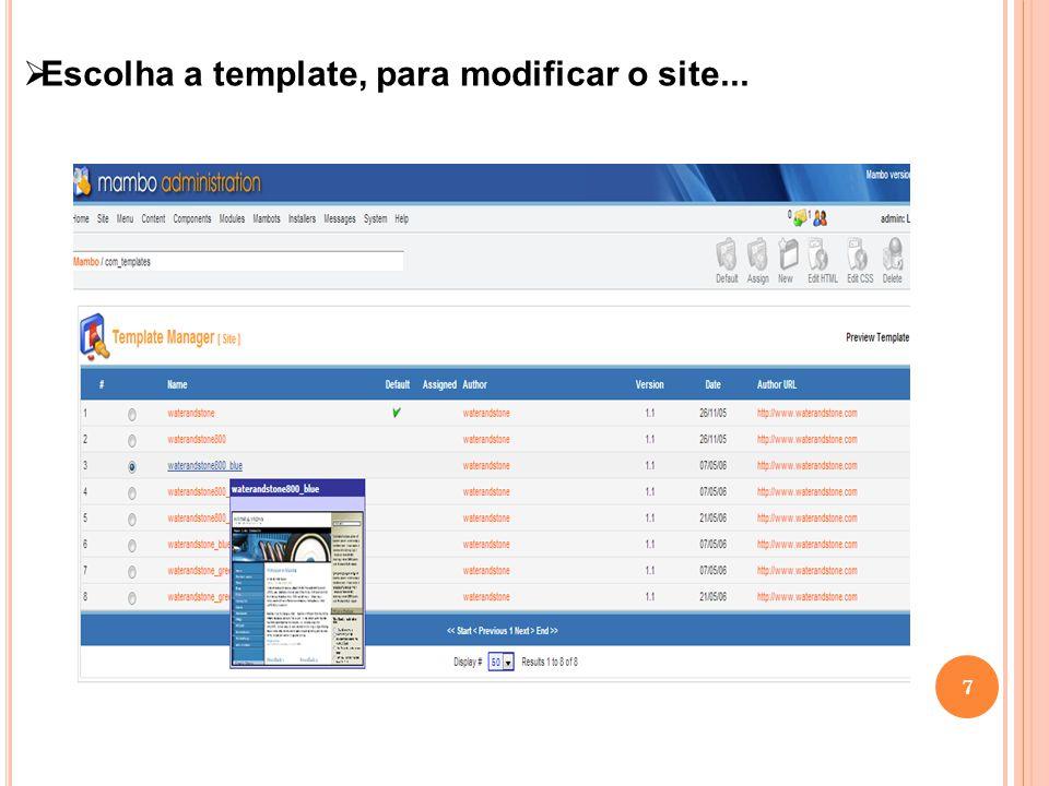 Escolha a template, para modificar o site...