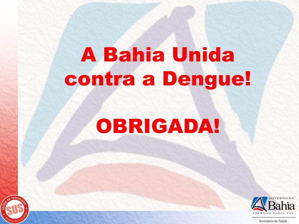 A Bahia Unida contra a Dengue!