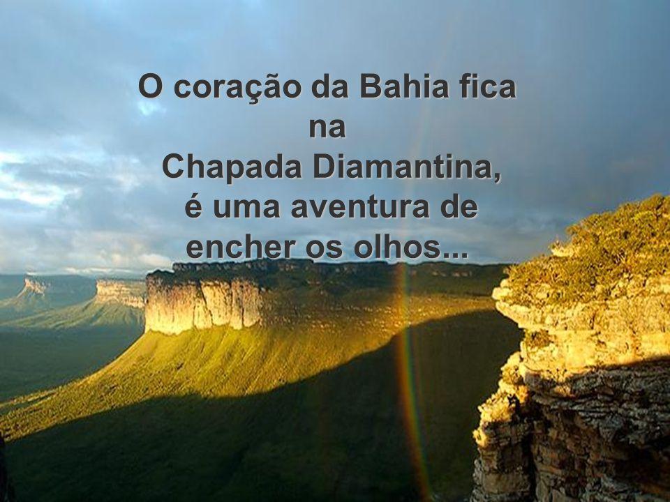 O coração da Bahia fica na é uma aventura de encher os olhos...