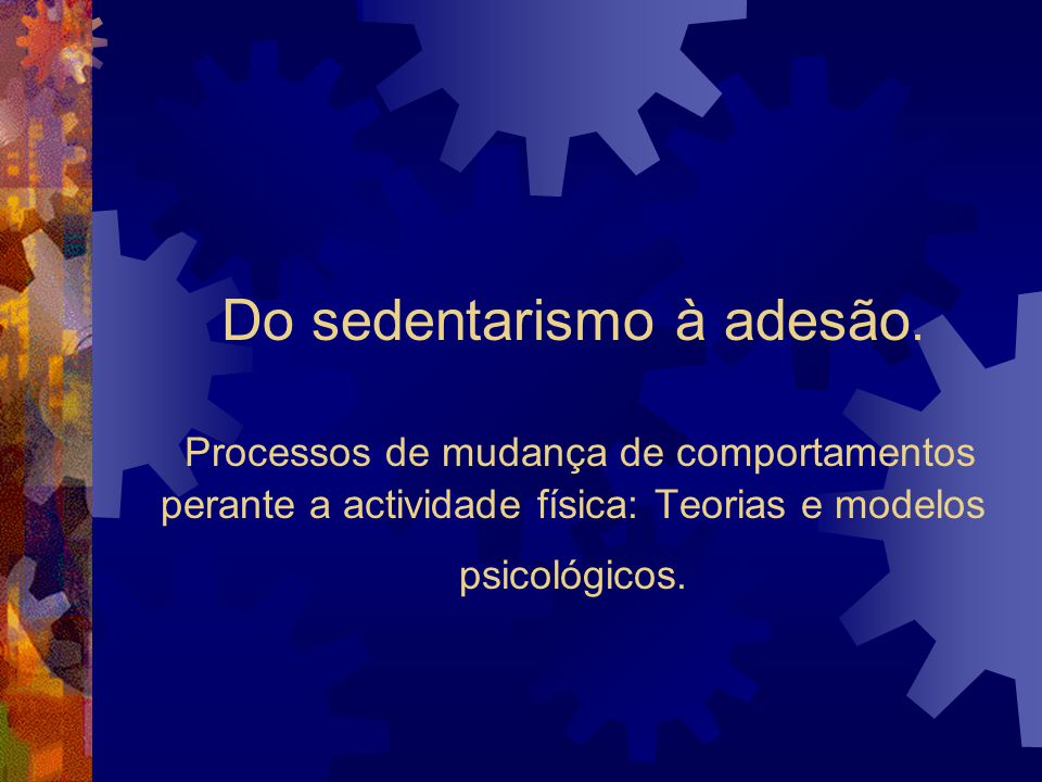Do sedentarismo à adesão