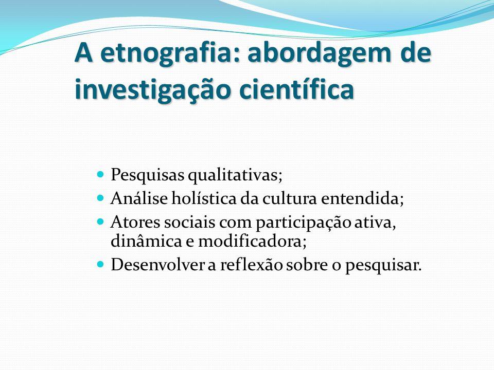 A etnografia: abordagem de investigação científica