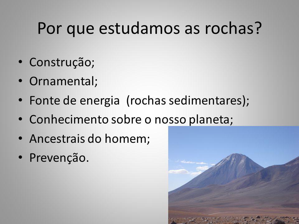 Por que estudamos as rochas