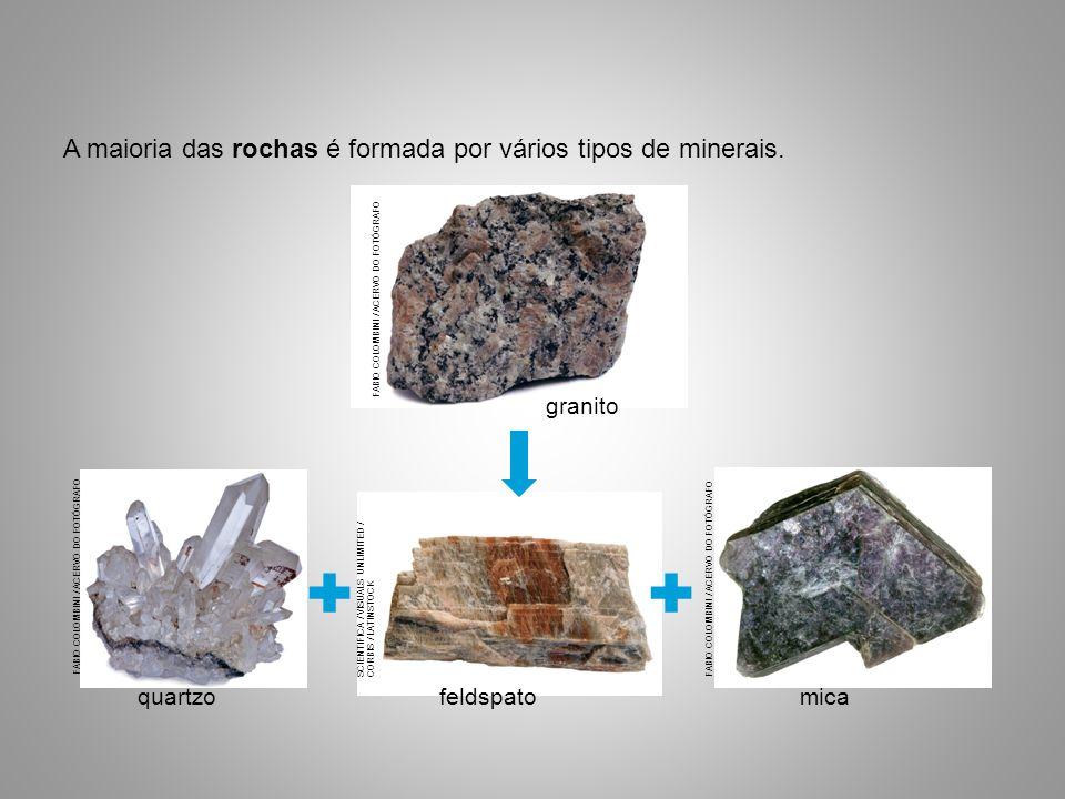 A maioria das rochas é formada por vários tipos de minerais.