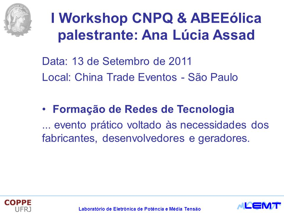 I Workshop CNPQ & ABEEólica palestrante: Ana Lúcia Assad