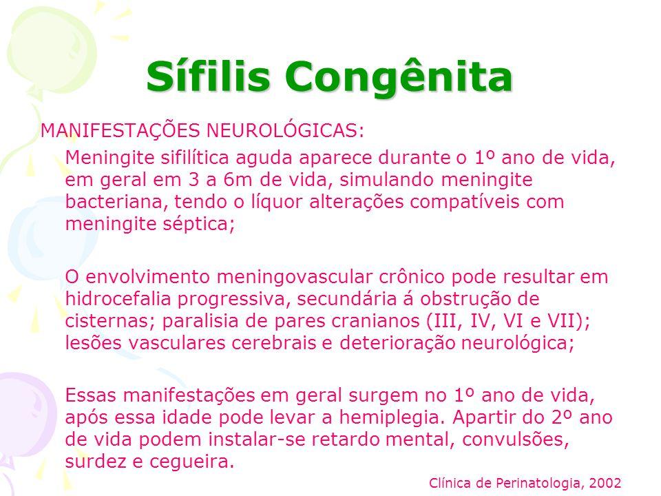 Sífilis Congênita MANIFESTAÇÕES NEUROLÓGICAS: