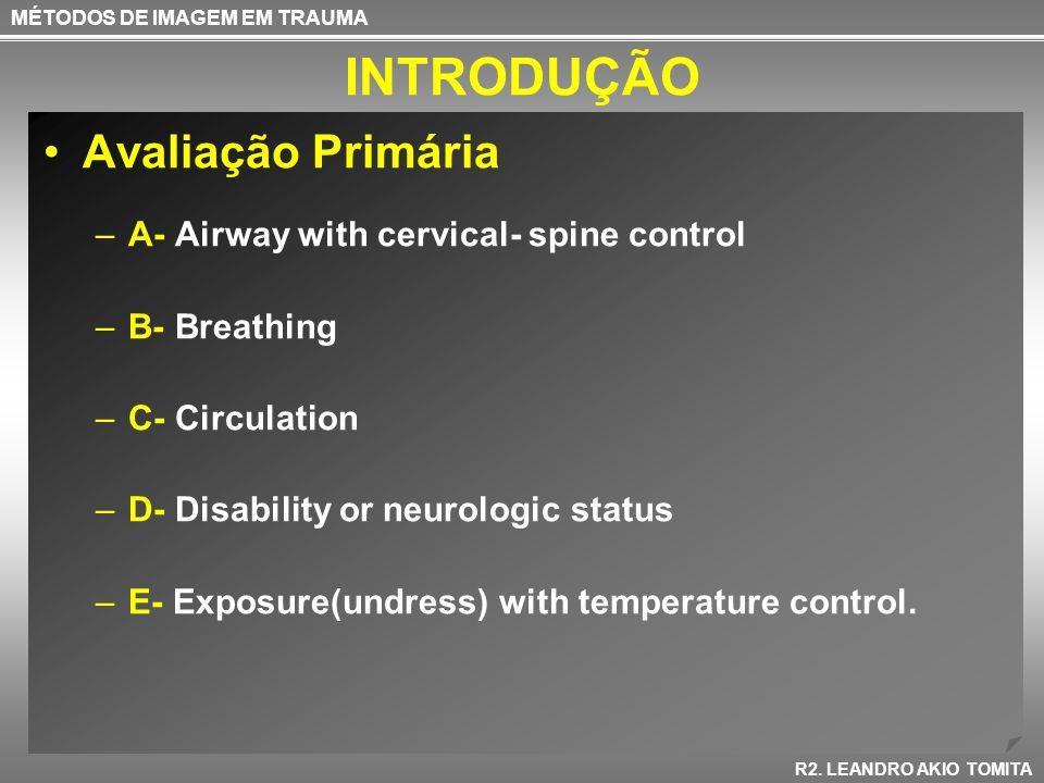 INTRODUÇÃO Avaliação Primária A- Airway with cervical- spine control