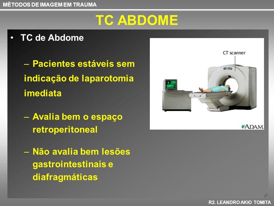 TC ABDOME TC de Abdome Pacientes estáveis sem indicação de laparotomia