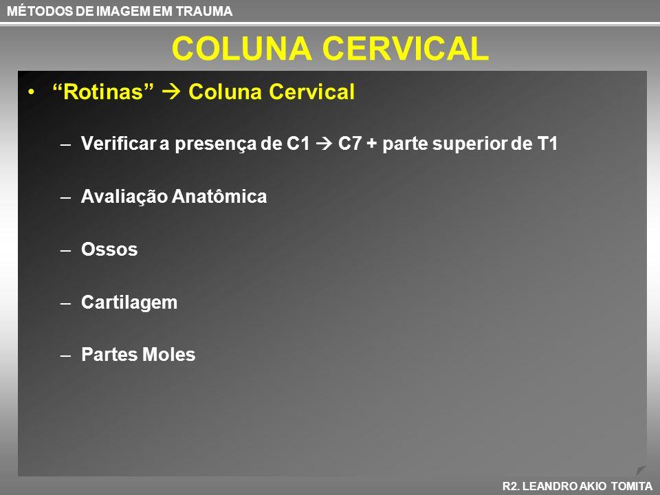 COLUNA CERVICAL Rotinas  Coluna Cervical