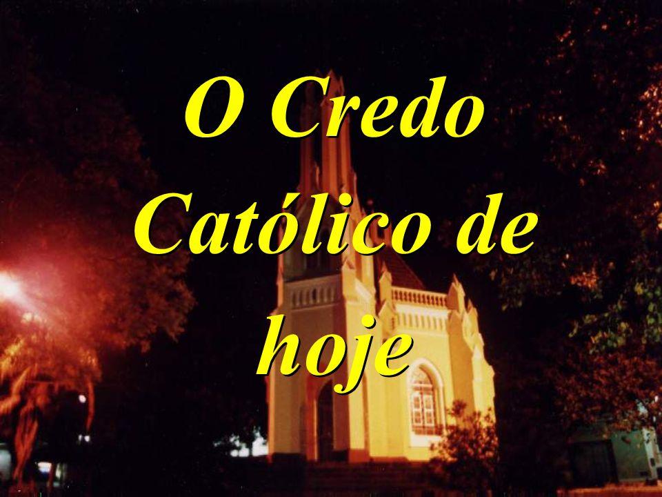 O Credo Católico de hoje