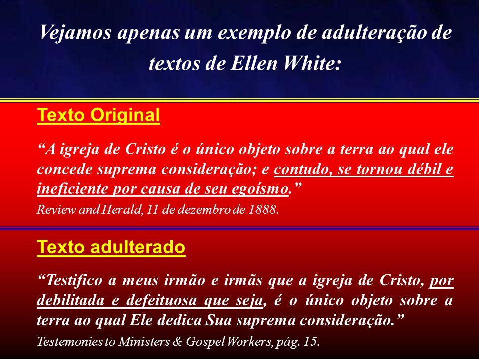 Vejamos apenas um exemplo de adulteração de textos de Ellen White: