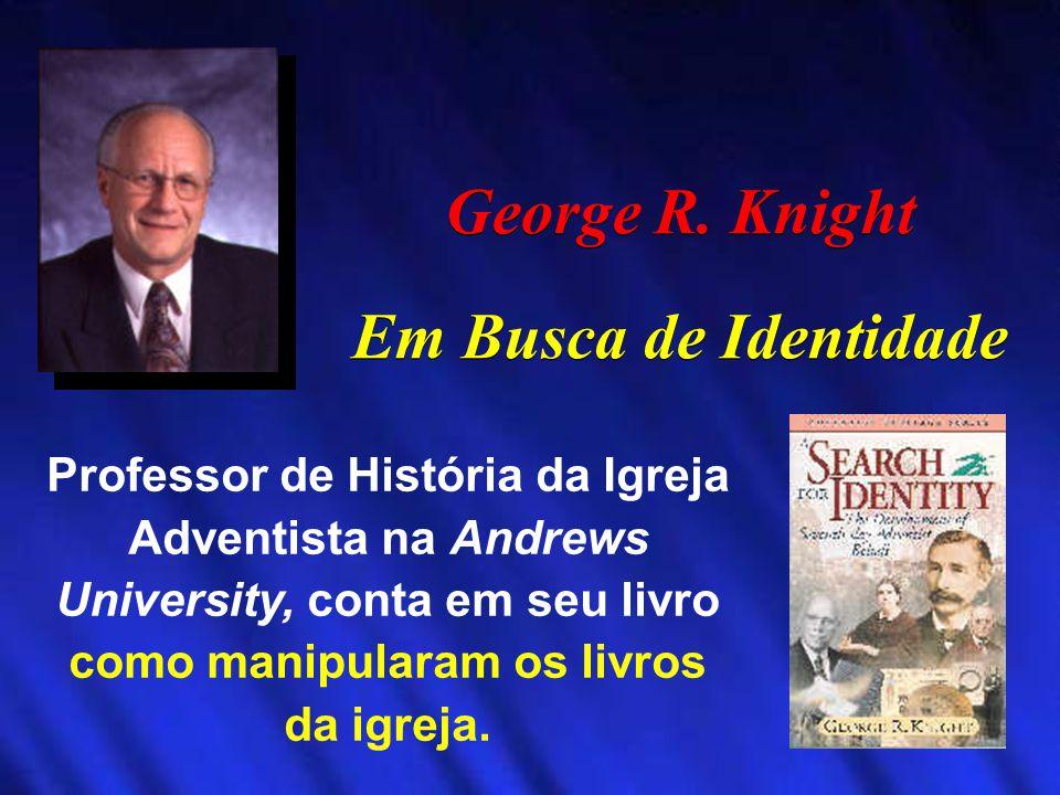 George R. Knight Em Busca de Identidade