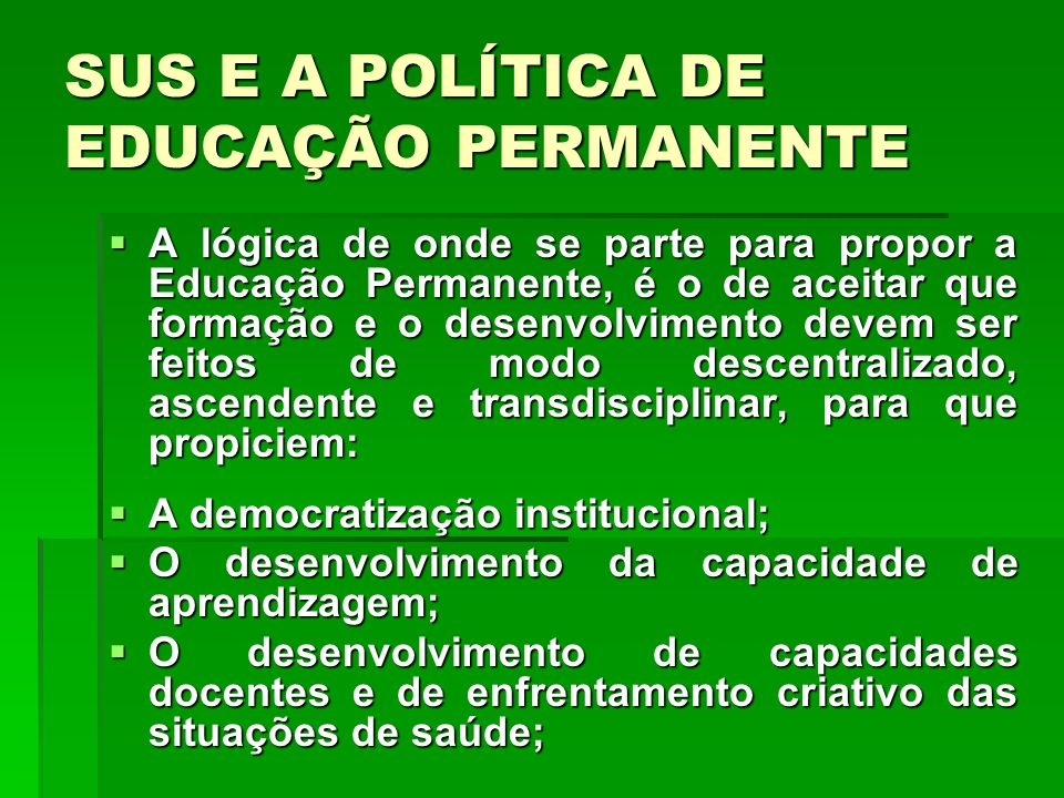 SUS E A POLÍTICA DE EDUCAÇÃO PERMANENTE