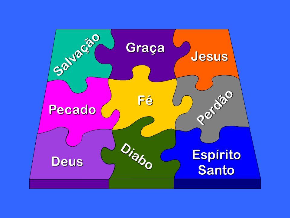 Salvação Graça Jesus Fé Pecado Perdão Diabo Deus Espírito Santo