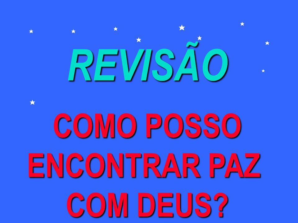 REVISÃO COMO POSSO ENCONTRAR PAZ COM DEUS