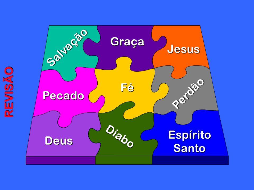 Salvação Graça Jesus Fé Pecado Perdão REVISÃO Diabo Deus Espírito Santo