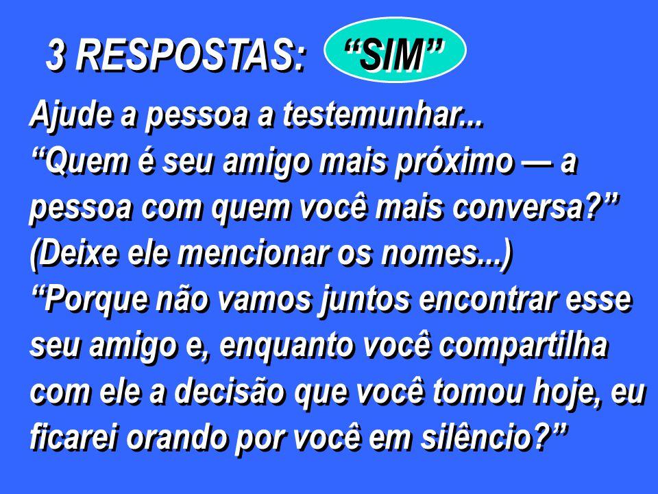 SIM 3 RESPOSTAS: Ajude a pessoa a testemunhar...