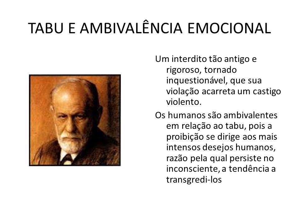 TABU E AMBIVALÊNCIA EMOCIONAL