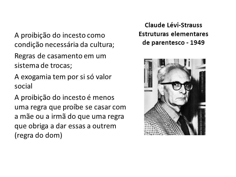 Claude Lévi-Strauss Estruturas elementares de parentesco - 1949