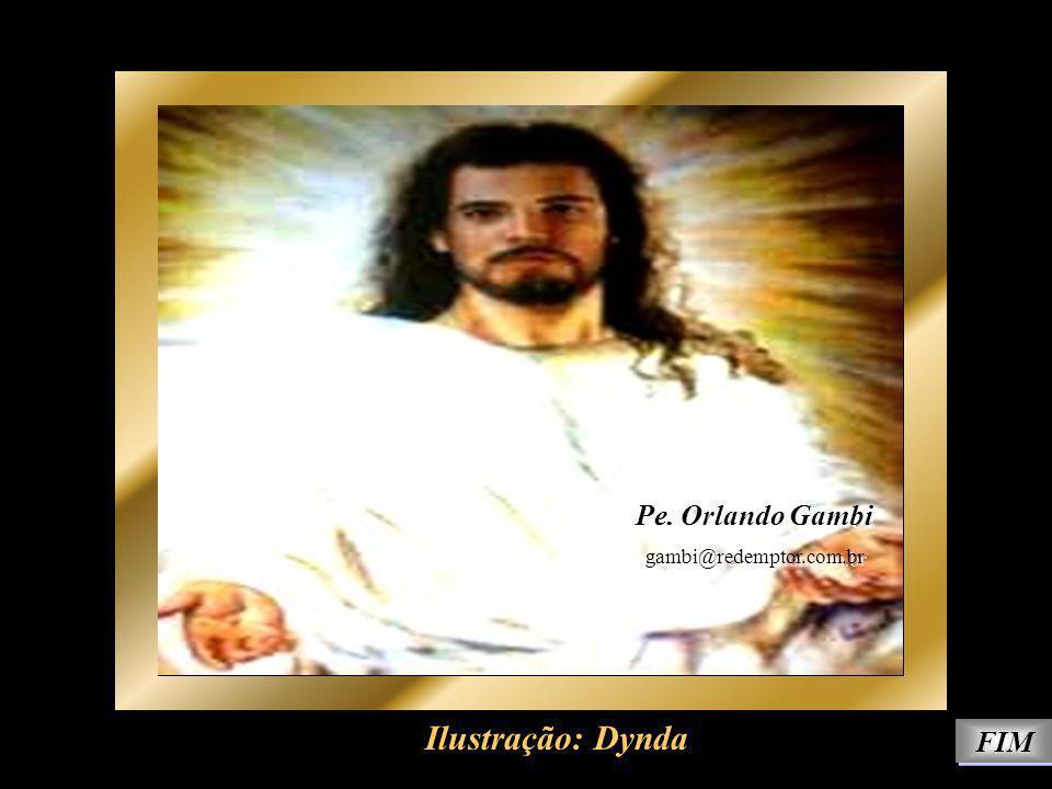 Pe. Orlando Gambi gambi@redemptor.com.br Ilustração: Dynda FIM